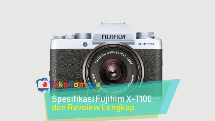 Review Fujifilm X-T100