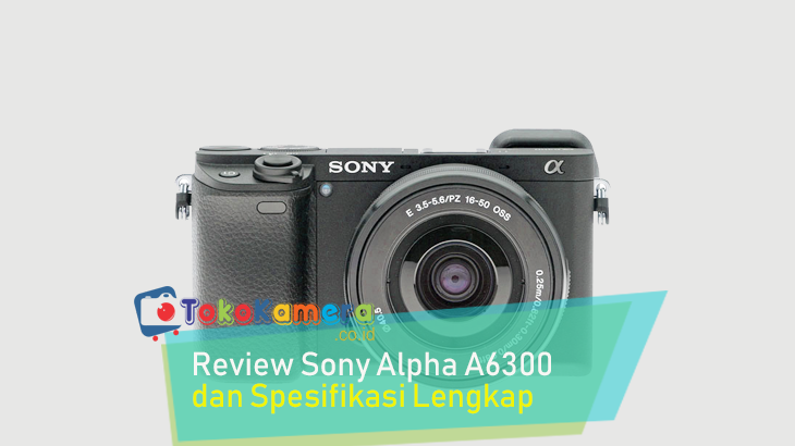 Review Sony Alpha A6300